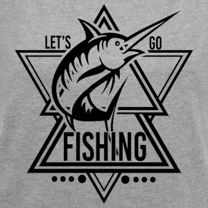 Lets go Fishing - We love Fishing - Frauen T-Shirt mit gerollten Ärmeln
