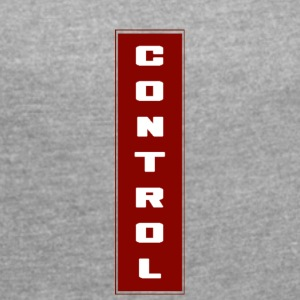 Red Control - Women's T-shirt with rolled up sleeves