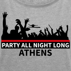 ATHENE - Party All Night Long - Vrouwen T-shirt met opgerolde mouwen