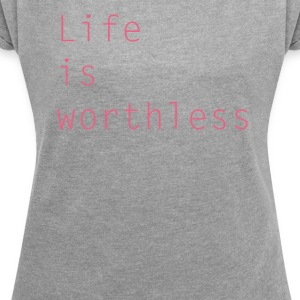 life2 - Women's T-shirt with rolled up sleeves