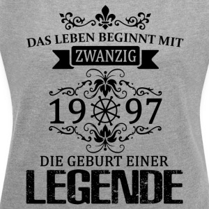 ++ 1997 - The birth of a legend ++ - Women's T-shirt with rolled up sleeves