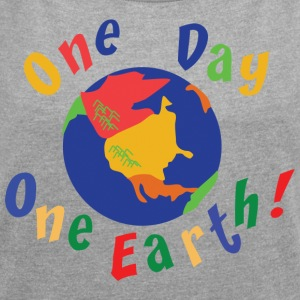 Earth Day One Day One Earth - Women's T-shirt with rolled up sleeves