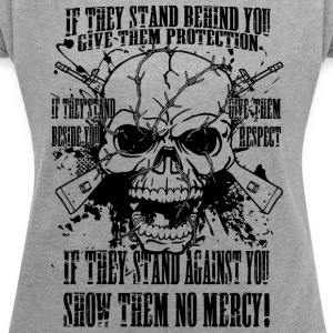 Show them no mercy (dark) - Women's T-shirt with rolled up sleeves