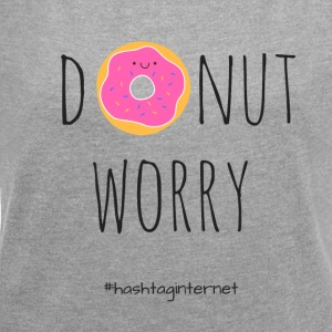 donut worry be happy - Women's T-shirt with rolled up sleeves