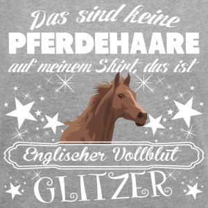 English thoroughbred - Women's T-shirt with rolled up sleeves