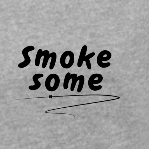 Smoke Some Wear - Women's T-shirt with rolled up sleeves
