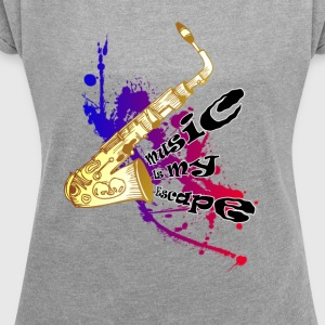 Music is my escape - Women's T-shirt with rolled up sleeves