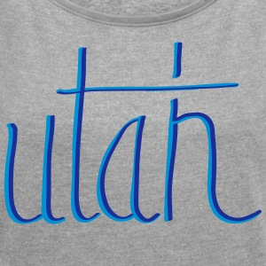 Utah - Women's T-shirt with rolled up sleeves