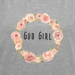 God Girl t-shirt - Women's T-shirt with rolled up sleeves