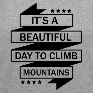 A nice day to mountaineering - Women's T-shirt with rolled up sleeves