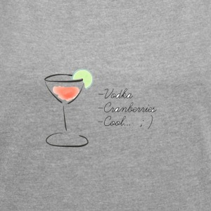 Cool cocktail - Women's T-shirt with rolled up sleeves