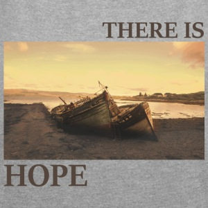 There_is_hope_natural_colour - Women's T-shirt with rolled up sleeves
