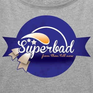 Superbad - Women's T-shirt with rolled up sleeves
