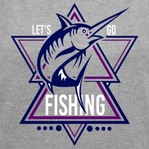 Lets go Fishing - We love Fishing !! - Women's T-shirt with rolled up sleeves