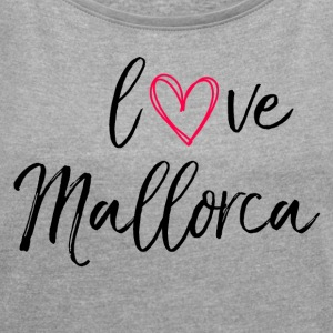 love Mallorca in black - Women's T-shirt with rolled up sleeves