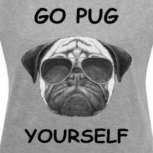 go pug yourself black - Women's T-shirt with rolled up sleeves