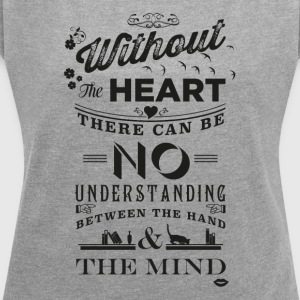 Without the heart black - Women's T-shirt with rolled up sleeves