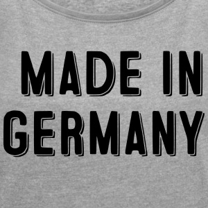 Made in Germany - Women's T-shirt with rolled up sleeves