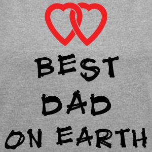 Best Dad On Earth - Frauen T-Shirt mit gerollten Ärmeln