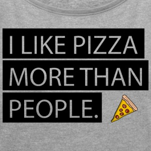 Pizza on Everything - Vrouwen T-shirt met opgerolde mouwen