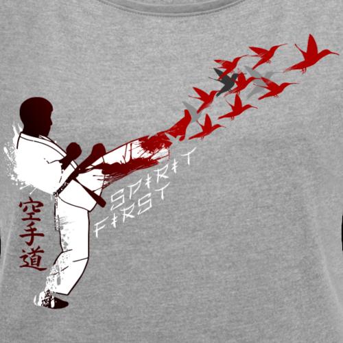 Spirit First - Mae Geri - Frauen T-Shirt mit gerollten Ärmeln