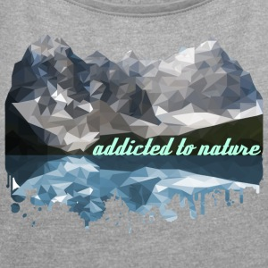 addicted to nature - Women's T-shirt with rolled up sleeves