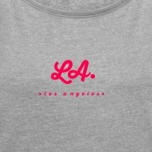 lalosangeles - Women's T-shirt with rolled up sleeves