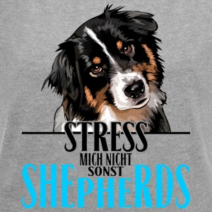AUSTRALIAN SHEPHERD stress not me - Women's T-shirt with rolled up sleeves