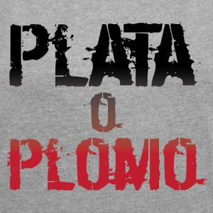 Plata or plomo - Women's T-shirt with rolled up sleeves