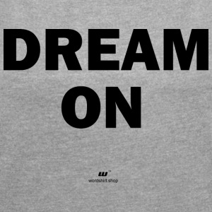 dream on - T-shirt med upprullade ärmar dam
