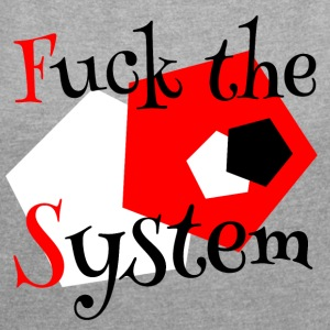 Fuck the System 1 - Women's T-shirt with rolled up sleeves