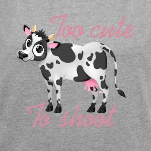 Too cute to shoot - Women's T-shirt with rolled up sleeves