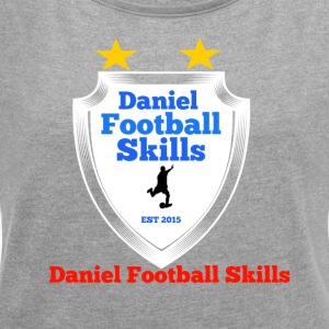 Daniel Football Skills - Women's T-shirt with rolled up sleeves