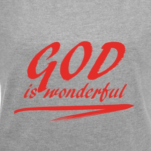 God_is_wonderful - Frauen T-Shirt mit gerollten Ärmeln