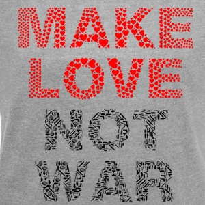 Make Love Not War - T-skjorte med rulleermer for kvinner