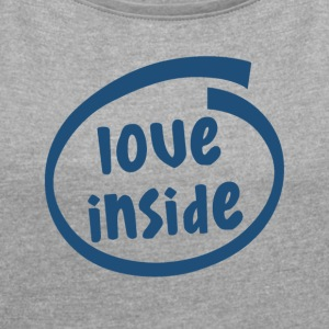 love inside (1806c) - Women's T-shirt with rolled up sleeves