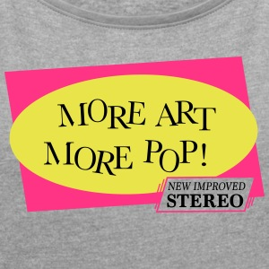 More Pop Art More - Women's T-shirt with rolled up sleeves