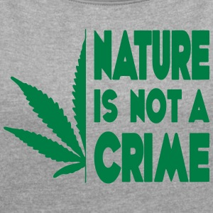 nature is not a crime - Women's T-shirt with rolled up sleeves