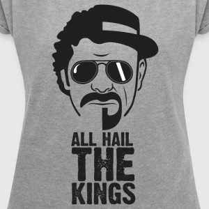ALL HAIL THE KINGS - Frauen T-Shirt mit gerollten Ärmeln