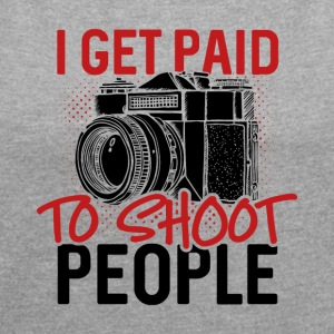I get paid to shoot people - Frauen T-Shirt mit gerollten Ärmeln