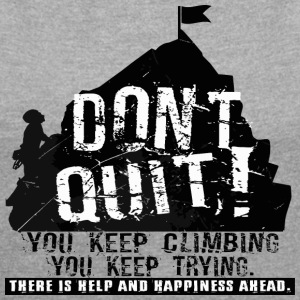 DONT QUIT - KEEP CLIMBING - Women's T-shirt with rolled up sleeves