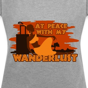 At peace with my wanderlust - Women's T-shirt with rolled up sleeves