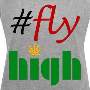#flyhigh - Women's T-shirt with rolled up sleeves