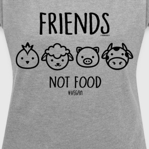 Friends Not Food #vegan - Women's T-shirt with rolled up sleeves