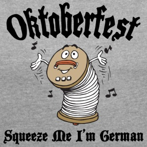 Oktoberfest German Squeeze Me - Women's T-shirt with rolled up sleeves
