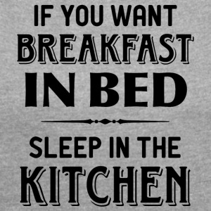 breakfast kitchen in bed breakfast in bed kitchens - Women's T-shirt with rolled up sleeves