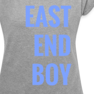 east end boy - Frauen T-Shirt mit gerollten Ärmeln