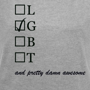 Mens / Gay and pretty damn awesome - Dame T-shirt med rulleærmer