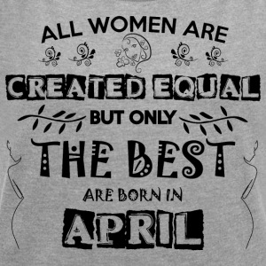 Woman Birthday April - Women's T-shirt with rolled up sleeves