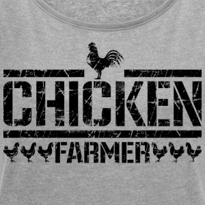 chicken farmer - Women's T-shirt with rolled up sleeves